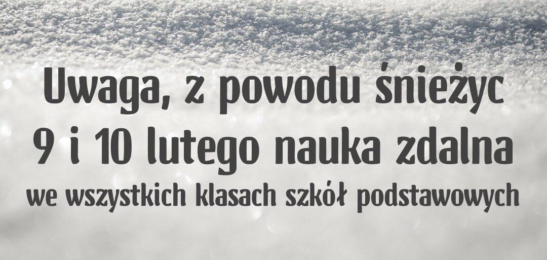 Uwaga, z powodu śnieżyc  9 i 10 lutego nauka zdalna we wszystkich klasach szkół podstawowych