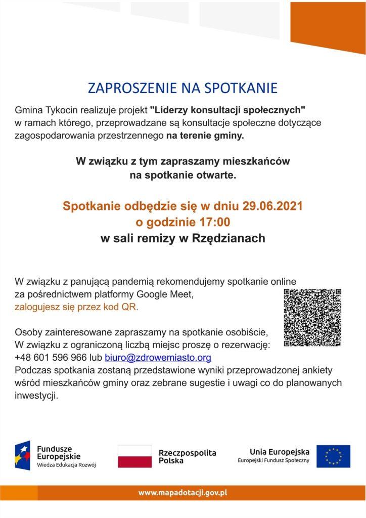 """Gmina Tykocin realizuje projekt """"Liderzy konsultacji społecznych"""", w ramach którego przeprowadzane są konsultacje społeczne dotyczące zagospodarowania przestrzennego na terenie gminy. Zapraszamy mieszkańców na spotkania: Jeżewo Stare, OSP 16.06.2021 17:00 (środa), Tykocin, OSP 21.06.2021 17:00 (poniedziałek), Rzędziany, remiza 28.06.2021 17:00 (wtorek), Radule, szkoła 29.06.2021 17:00 (poniedziałek). W związku z panującą pandemią rekomendujemy spotkanie online za pośrednictwem platformy Google Meet, zalogujesz się przez kod QR dostępny na plakacie. W związku z ograniczoną liczbą miejsc proszę o rezerwację: +48 601 596 966 lub biuro@zdrowemiasto.org. Celem konsultacji jest zebranie opinii, uwag i pomysłów na wprowadzenie ładu w przestrzeni objętej opracowaniem oraz zebranie opinii, propozycji i uwag od mieszkańców odzwierciedlających ich zróżnicowane potrzeby w określonej tematyce. Pierwszym etapem konsultacji była ankieta. Udzielone w niej odpowiedzi pozwolą na zdiagnozowanie potrzeb mieszkańców, instytucji i przedsiębiorstw w zakresie zagospodarowania terenu gminy. Serdecznie zapraszamy do aktywnego uczestniczenia w konsultacjach, przesyłania uwag, opinii, wniosków dotyczących przyszłych funkcji i sposobu zagospodarowania i zabudowy poszczególnych nieruchomości i terenów!"""